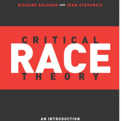 A primer on Critical Race Theory delves into structural racism and white privilege.